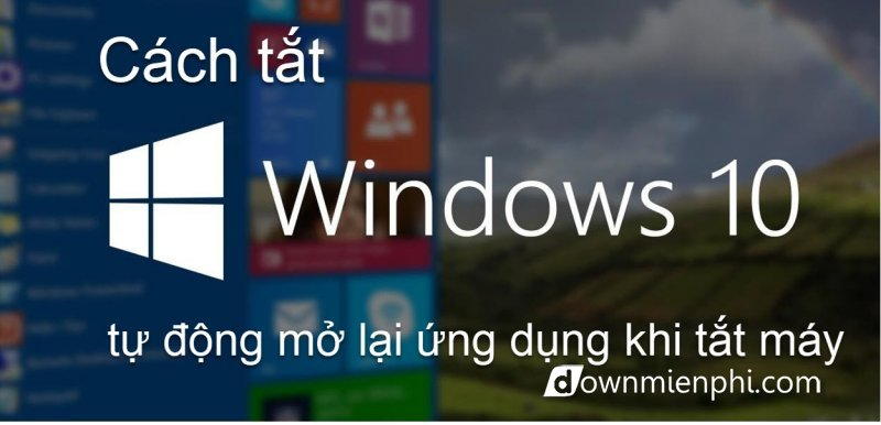 tat-windows-10-tu-dong-mo-lai-3.jpg